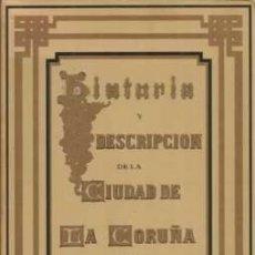 Libros: HISTORIA Y DESCRIPCIÓN DE LA CIUDAD DE LA CORUÑA. Lote 179105291