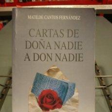 Libros: CARTAS DE DOÑA NADIE A DON NADIE - CANTOS FERNÁNDEZ, MATILDE. Lote 179206556