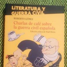 Libros: CHARLAS DE CAFÉ SOBRE LA GUERRA CIVIL ESPAÑOLA. Lote 179649477