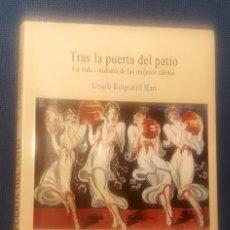 Libros: TRAS LA PUERTA DEL PATIO. LA VIDA COTIDIANA DE LAS MUJERES RIFEÑAS. Lote 180012661