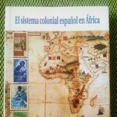 Libros: EL SISTEMA COLONIAL ESPAÑOL EN AFRICA. Lote 180233042
