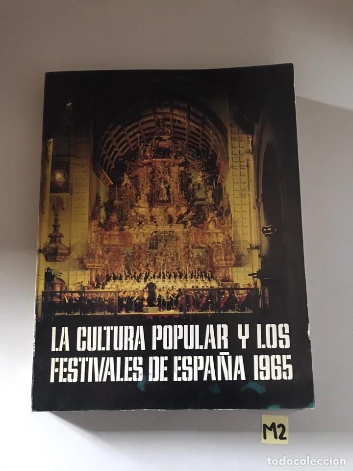 LA CULTURA POPULAR Y LOS FESTIVALES DE ESPAÑA 1965 (Libros Nuevos - Historia - Historia de España)