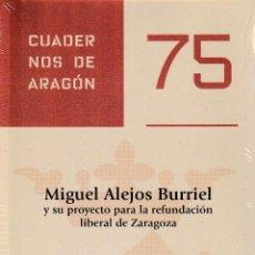 Libros: MIGUEL ALEJOS BURRIEL Y SU PROYECTO PARA LA REFUNDACIÓN LIBERAL DE ZARAGOZA (R. BERTRÁN) I.F.C. 2019. Lote 181521682