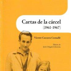 Libros: CARTAS DE LA CÁRCEL 1961 - 1967 (VICENTE CAZCARRA CREMALLÉ) I.F.C. 2019. Lote 181524205