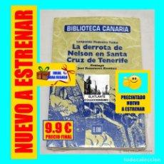 Livres: LA DERROTA DE NELSON EN SANTA CRUZ DE TENERIFE - LEOPOLDO PEDREIRA TAIBO - NUEVO. Lote 181529481
