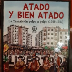 Libros: ATADO Y BIEN ATADO (LA TRANSICION GOLPE A GOLPE 1969-1981). Lote 182732546