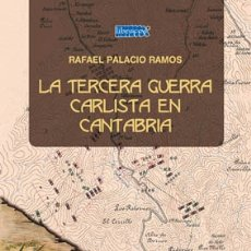 Libros: RAFAEL PALACIO RAMOS: LA TERCERA GUERRA CARLISTA EN CANTABRIA.. Lote 183193156