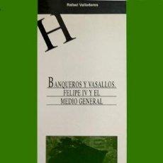 Libros: VALLADARES, RAFAEL. BANQUEROS Y VASALLOS. FELIPE IV Y EL MEDIO GENERAL (1630-1670). 2002.. Lote 183646952