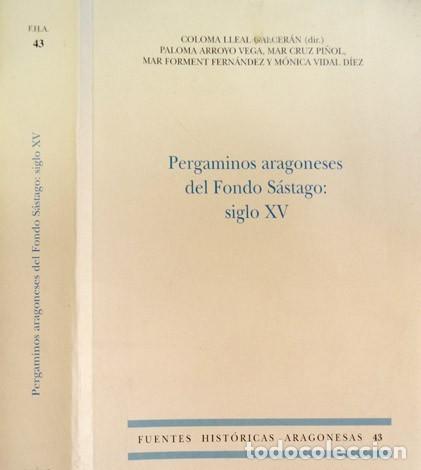 PERGAMINOS ARAGONESES DEL SIGLO XV DEL FONDO SÁSTAGO DEL ARCHIVO DE LA CORONA DE ARAGÓN. 2007. (Libros Nuevos - Historia - Historia de España)