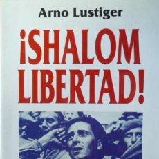 Libros: LUSTIGER, ARNO. ¡SHALOM LIBERTAD!. JUDÍOS EN LA GUERRA CIVIL ESPAÑOLA. 2001.. Lote 183667555