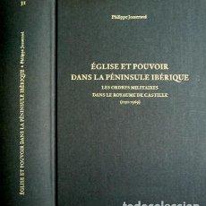 Libros: JOSSERAND, PHILIPPE. ÉGLISE ET POUVOIR DANS LA PÉNINSULA IBÉRIQUE. LES ORDRES MILITAIRES... 2005.. Lote 183778197