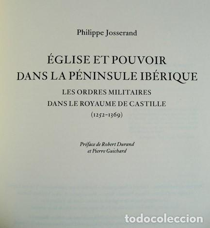 Libros: JOSSERAND, Philippe. Église et Pouvoir dans la Péninsula Ibérique. Les Ordres Militaires... 2005. - Foto 2 - 183778197