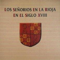 Libros: IBÁÑEZ, ARMAS (Y) GÓMEZ. LOS SEÑORÍOS EN LA RIOJA EN EL SIGLO XVIII. 1996.. Lote 183891640