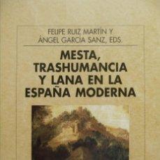 Libros: RUIZ MARTÍN (Y) GARCÍA [EDITORES]. MESTA, TRASHUMANCIA Y LANA EN LA ESPAÑA MODERNA. 1998.. Lote 183895010