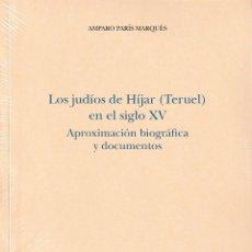 Libros: LOS JUDÍOS DE HÍJAR (TERUEL) EN EL SIGLO XV (A. PARÍS MARQUÉS) I.F.C. 2019. Lote 184034021