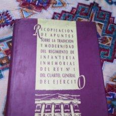 Libros: RECOPILACIÓN APUNTES DEL REGIMIENTO INFANTERÍA DEL REY CUARTEL GENERAL DEL EJERCITO. Lote 216730180