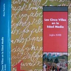 Libros: LAS CINCO VILLAS EN LA EDAD MEDIA (S. XI-XIII). SIST. DE REPOBLACIÓN Y OCUPACIÓN DEL ESPACIO. 2005.. Lote 186781520