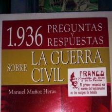 Libros: LIBRO 1936 PREGUNTAS Y RESPUESTAS SOBRE LA GUERRA CIVIL. M. MUÑOZ HERAS. EDITORIAL LIBRO HOBBY.. Lote 187319918