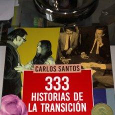 Libros: LIBRO 333 HISTORIAS DE LA TRANSICIÓN. CARLOS SANTOS. EDITORIAL LA ESFERA DE LOS LIBROS. AÑO 2015.. Lote 203748745