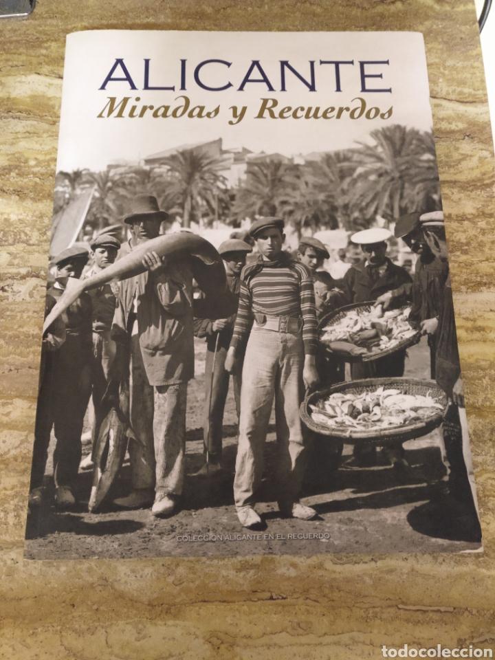 ALICANTE: MIRADAS Y RECUERDOS (Libros Nuevos - Historia - Historia de España)