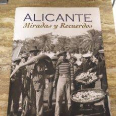 Libros: ALICANTE: MIRADAS Y RECUERDOS. Lote 189992751
