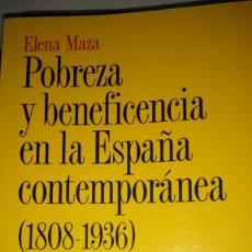 Libros: LIBRO POBREZA Y BENEFICENCIA EN LA ESPAÑA CONTEMPORÁNEA (1808-1936). ELENA MAZA. EDITORIAL ARIEL.. Lote 190049045