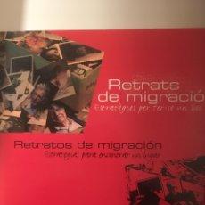 Libros: RETRATOS DE MIGRACIÓN. ESTRATEGIAS PARA ENCONTRAR UN LUGAR. INFLUIR DVD. Lote 190087241