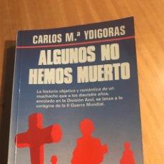 Libros: LIBRO ALGUNOS NO HEMOS MUERTO (DIVISIÓN AZUL). Lote 190199468