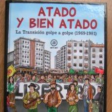Libros: ATADO Y BIEN ATADO. LA TRANSICION GOLPE A GOLPE. 1969-1981. Lote 191033548
