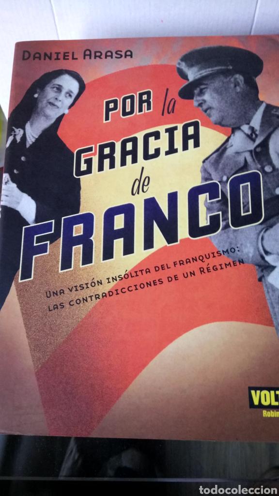 LIBRO POR LA GRACIA DE FRANCO. DANIEL ARASA. EDITORIAL VOLTER. AÑO 2005. (Libros Nuevos - Historia - Historia de España)