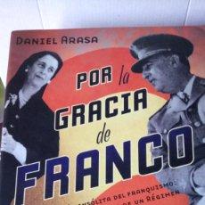 Libros: LIBRO POR LA GRACIA DE FRANCO. DANIEL ARASA. EDITORIAL VOLTER. AÑO 2005.. Lote 191142797