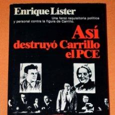 Libri: LIBRO ASÍ DESTRUYÓ CARRILLO EL PCE. PARTIDO COMUNISTA ESPAÑOL POR ENRIQUE LISTER. EDITORIAL PLANETA. Lote 191165791