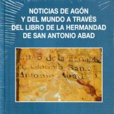 Libros: NOTICIAS DE AGÓN Y DEL MUNDO A TRAVÉS DEL LIBRO DE LA HDAD. DE S. ANTONIO ABAD (M. GRACIA) I.F.C.. Lote 191254753