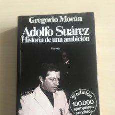 Libros: LIBRO ADOLFO SUAREZ, HISTORIA DE UNA AMBICION. Lote 191453060