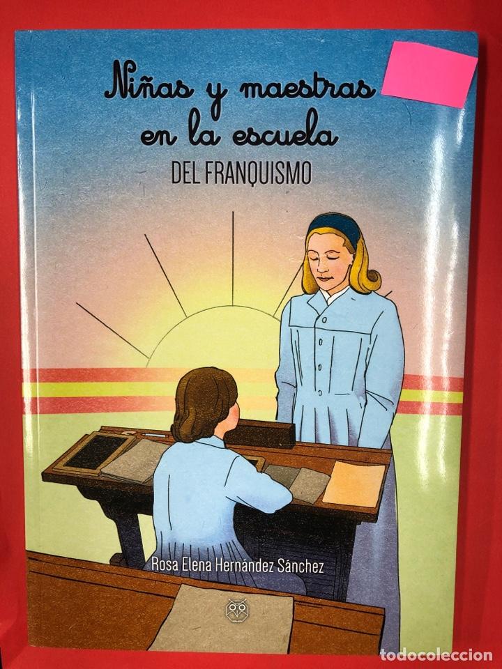 NIÑAS Y MAESTRAS EN LA ESCUELA DEL FRANQUISMO - R.E. HERNANDEZ SANCHEZ - AMARANTE 1ª EDICION 2017 (Libros Nuevos - Historia - Historia de España)