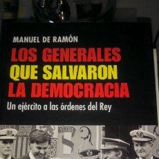 Libros: LIBRO LOS GENERALES QUE SALVARON LA DEMOCRACIA. M. DE RAMÓN. EDITORIAL ESPEJO DE TINTA. AÑO 2007.. Lote 191950646