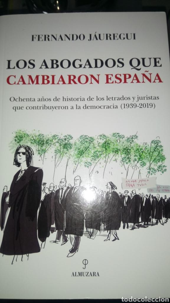LIBRO LOS ABOGADOS QUE CAMBIARON ESPAÑA. FERNANDO JÁUREGUI. EDITORIAL ALMUZARA. AÑO 2019. (Libros Nuevos - Historia - Historia de España)