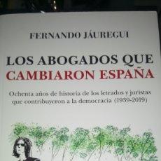 Libros: LIBRO LOS ABOGADOS QUE CAMBIARON ESPAÑA. FERNANDO JÁUREGUI. EDITORIAL ALMUZARA. AÑO 2019.. Lote 191950801