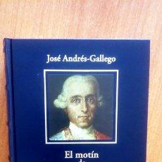 Libros: EL MOTÍN DE ESQUILACHE. JOSÉ ANDRÉS-GALLEGO. BIBLIOTECA HISTORIA DE ESPAÑA. 2005 RBA COLECCIONABLES.. Lote 192047706