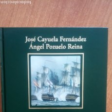 Libros: TRAFALGAR. JOSÉ CAYUELA FERNÁNDEZ. ANGEL POZUELO REINA. BIBLIOTECA HISTORIA DE ESPAÑA. 2005 RBA COLE. Lote 192048392