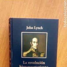 Libros: LA REVOLUCIÓN HISPANOAMERICANA 1808-1826. JOHN LYNCH. BIBLIOTECA HISTORIA DE ESPAÑA. 2005 RBA COLECC. Lote 192052692