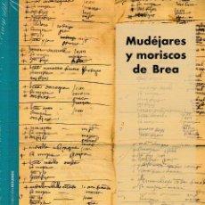 Libros: MUDÉJARES Y MORISCOS DE BREA (JULIA PÉREZ ARANTEGUI) I.F.C. 2019. Lote 192260258