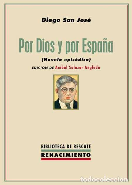 POR DIOS Y POR ESPAÑA. DIEGO SAN JOSÉ.-NUEVO (Libros Nuevos - Historia - Historia de España)