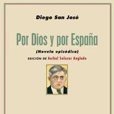 Libros: POR DIOS Y POR ESPAÑA. DIEGO SAN JOSÉ.-NUEVO. Lote 194007797