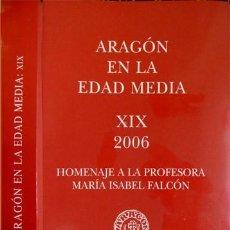 Libros: ARAGÓN EN LA EDAD MEDIA. HOMENAJE A LA PROFESORA MARÍA ISABEL FALCÓN. 2006.. Lote 194399291