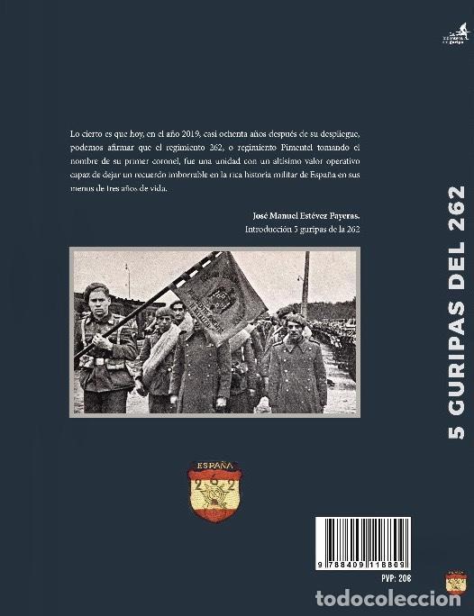 Libros: División Azul. 5 GURIPAS DEL 262. Varios autores. Carlos Caballero. José Manuel Estévez Payeras. - Foto 3 - 194606412