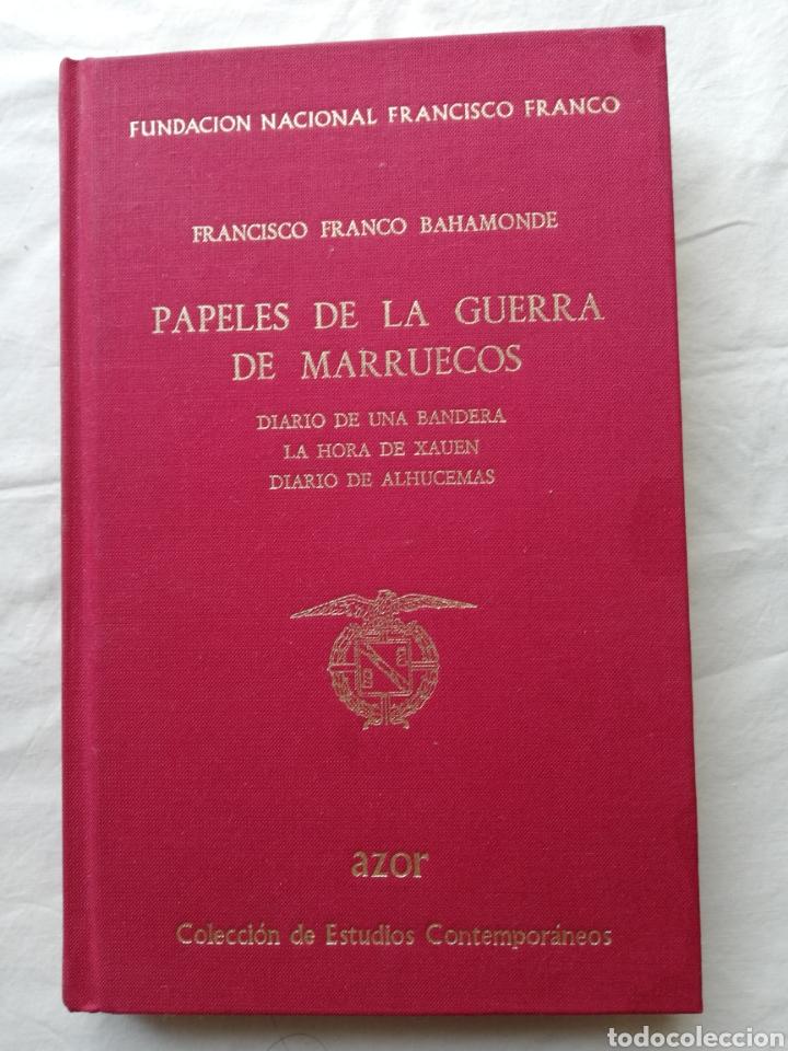 FRANCISCO FRANCO BAHAMONTE, PAPELES DE LA GUERRA DE MARRUECOS, DIARIO DE UNA BANDERA, LA HORA DE XAH (Libros Nuevos - Historia - Historia de España)