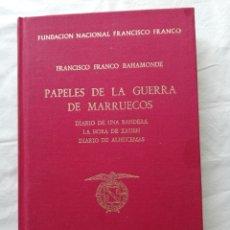 Libros: FRANCISCO FRANCO BAHAMONTE, PAPELES DE LA GUERRA DE MARRUECOS, DIARIO DE UNA BANDERA, LA HIRA DE XAH. Lote 194944270