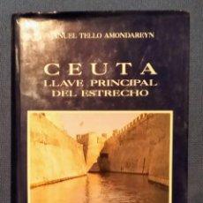 Libros: CEUTA, LLAVE PRINCIPAL DEL ESTRECHO. Lote 195097088