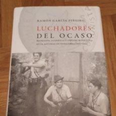 Libros: LUCHADORES DEL OCASO. RAMÓN GARCÍA PIÑEIRO. Lote 195181782